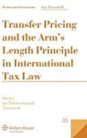 Transfer Pricing and the Arm's Length Principle in International Tax Law (Series in International Taxation)