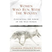 Women Who Run With The Wolves^Women Who Run With The Wolves