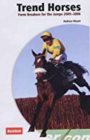 Trend Horses 2005-2006: Form-breakers for the Jumps and All-weather Flat
