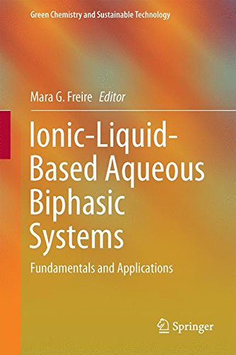 Download Ionic-Liquid-Based Aqueous Biphasic Systems: Fundamentals and Applications (Green Chemistry and Sustainable Technology) 3662528738