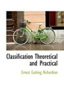 Classification Theoretical and Practical