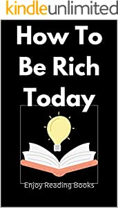 How To Be Rich Today (English Edition)