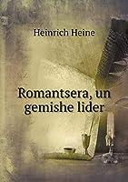 Romantsera, Un Gemishe Lider