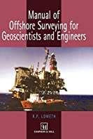 Manual of Offshore Surveying for Geoscientists and Engineers