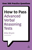How to Pass Advanced Verbal Reasoning Tests: Essential Practice for English Usage, Critical Reasoning and Reading Comprehension Tests (Testing Series)