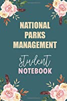 National Parks Management  Student Notebook: Notebook Diary Journal for National Parks Management  Major College Students University Supplies