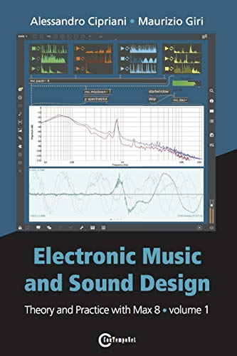 Download Electronic Music and Sound Design - Theory and Practice with Max 8 - Volume 1 (Fourth Edition) 8899212104