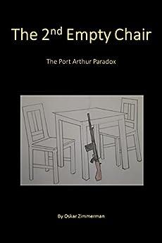 The 2nd Empty Chair: The Port Arthur Paradox by [Zimmerman, Oskar]