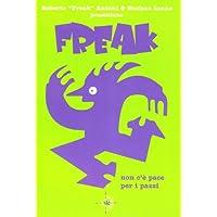 Non c'è pace per i pazzi. Freak vol. 4