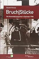 Bruch|Stuecke. Die Novemberpogrome in Sachsen 1938