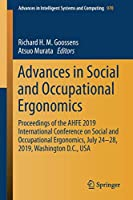 Advances in Social and Occupational Ergonomics: Proceedings of the AHFE 2019 International Conference on Social and Occupational Ergonomics, July 24-28, 2019, Washington D.C., USA (Advances in Intelligent Systems and Computing)