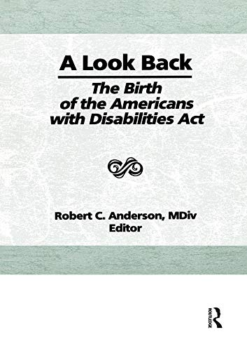 A Look Back: The Birth of the Americans with Disabilities Act (English Edition)