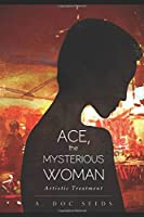 Ace, the Mysterious Woman: Artistic Treatment