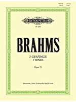 Johannes Brahms: 2 Songs Op.91 For Alto Voice, Viola & Piano. For アルト, ヴィオラ, チェロ, ピアノ伴奏