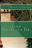 2500 Fruitdale Dr.