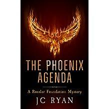 The Phoenix Agenda: A Thriller (A Rossler Foundation Mystery Book 6)