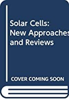 Solar Cells: New Approaches and Reviews