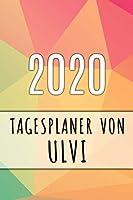 2020 Tagesplaner von Ulvi: Personalisierter Kalender fuer 2020 mit deinem Vornamen