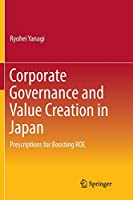 Corporate Governance and Value Creation in Japan: Prescriptions for Boosting ROE