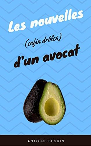 『Les nouvelles (enfin drôles) d'un avocat (French Edition)』のトップ画像