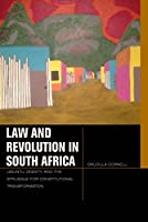 Law and Revolution in South Africa: uBuntu, Dignity, and the Struggle for Constitutional Transformation (Just Ideas)