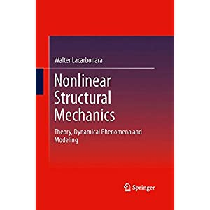 Nonlinear Structural Mechanics: Theory, Dynamical Phenomena and Modeling