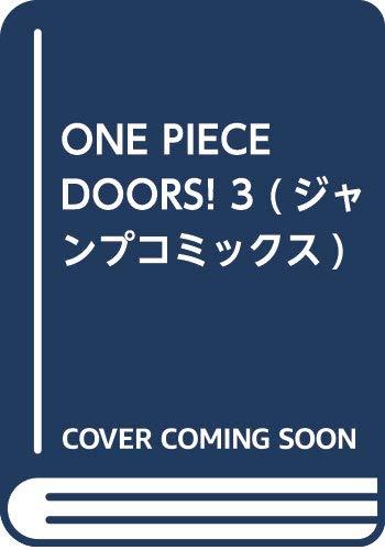[画像:ONE PIECE DOORS! 3 (ジャンプコミックス)]