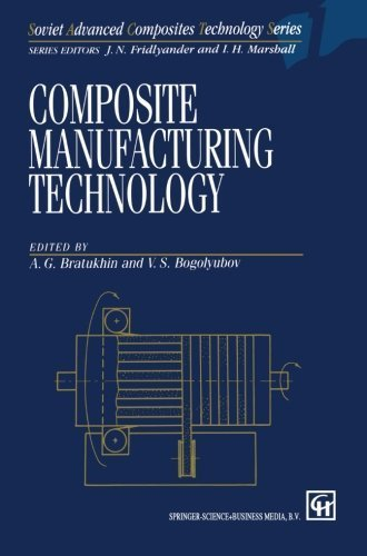 Composite Manufacturing Technology (Soviet Advanced Composites Technology Series)