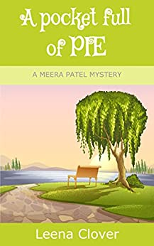 A Pocket Full of Pie (Meera Patel Cozy Mystery Series Book 2) by [Clover, Leena]