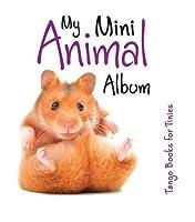 My Mini Animal Album. (Tango Books for Tinies)