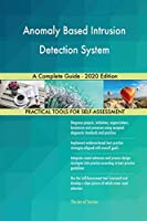 Anomaly Based Intrusion Detection System A Complete Guide - 2020 Edition