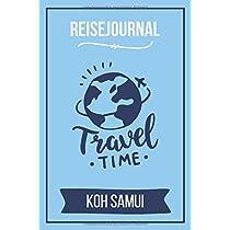 Reisejournal Koh Samui: Meine Koh Samui Reise | Reiseerinnerungen & Sehenswuerdigkeiten | Persoenliches Urlaubstagebuch | Journal fuer bis zu 120 Tage