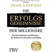 Die Erfolgsgeheimnisse der Millionäre: Ihr Schlüssel zu Reichtum und Erfolg (German Edition)