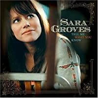 SARA GROVES - Tell Me What You Know (1 CD)