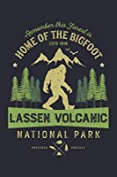 Lassen Volcanic National Park Remember This Forest is Home of The Bigfoot ESTD 1916 Preserve Protect: Lassen Volcanic National Park Lined Notebook, Journal, Organizer, Diary, Composition Notebook, Gifts for National Park Travelers