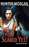 Are You Scared Yet?: Romance Psychological Suspense