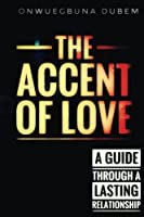 The Accent of Love: A Million Ways to Approach Love.