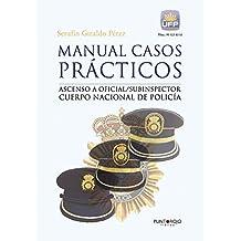 Manual casos prácticos. Ascenso a oficial/subinspector Cuerpo Nacional de Policía (Spanish Edition)