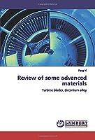 Review of some advanced materials: Turbine blades, Zirconium alloy