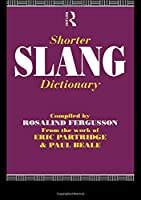 Shorter Slang Dictionary (The Partridge Collection)