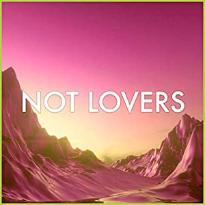 Not Lovers