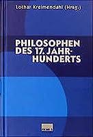 Philosophen des 17. Jahrhunderts: Eine Einfuehrung