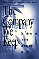 The Company We Keep: Collaboration in the Community College