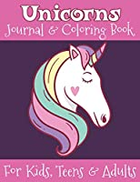 Unicorns Journal and Coloring Book for Kids, Teens and Adults: Activity Book: Coloring Pages, Dot Grids, Journal Lines and Blank Doodle Pages