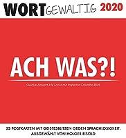 Wortgewaltig 2020: 53 Postkarten mit Geistesblitzen gegen Sprachlosigkeit. Ausgewaehlt von Holger Eisold