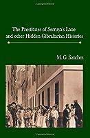 The Prostitutes of Serruya's Lane and Other Hidden Gibraltarian Histories