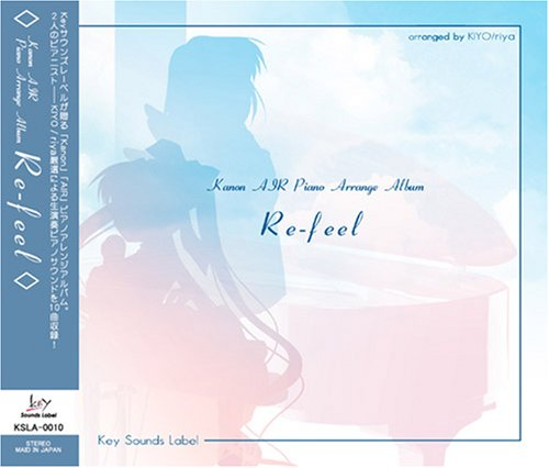 Re-feel ~Kanon/AIR Piano Arrange Album~