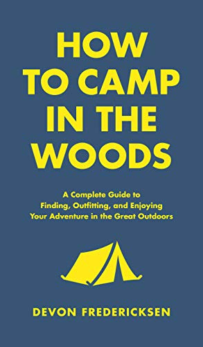 How to Camp in the Woods: A Co...