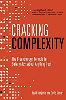 Cracking Complexity: The Breakthrough Formula for Solving Just About Anything Fast by [Komlos, David, Benjamin, David]