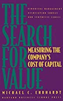 The Search for Value: Measuring the Company's Cost of Capital (Financial Management Association Survey and Synthesis)